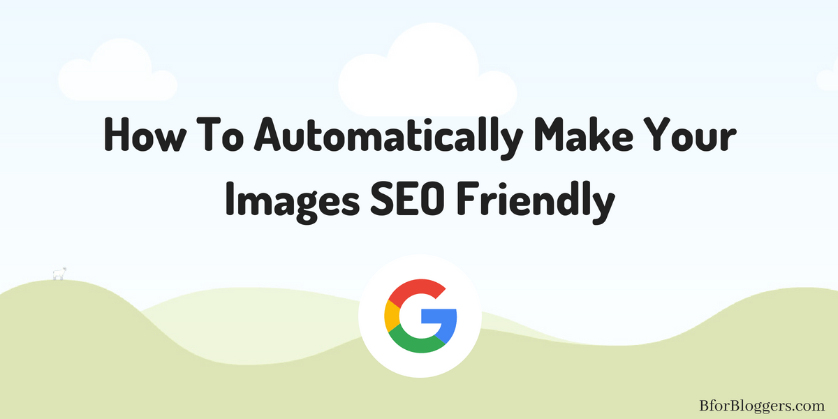 How To Automatically Make Your Images SEO Friendly