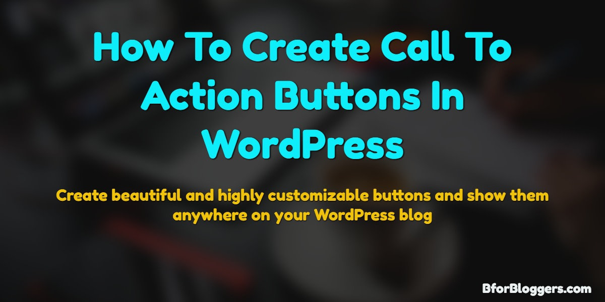 How To Create Custom Buttons In WordPress (Without Coding)