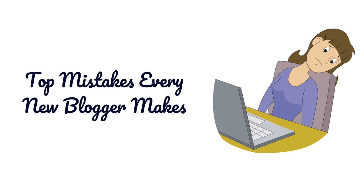 Top 5 Mistakes Every Blogger Makes