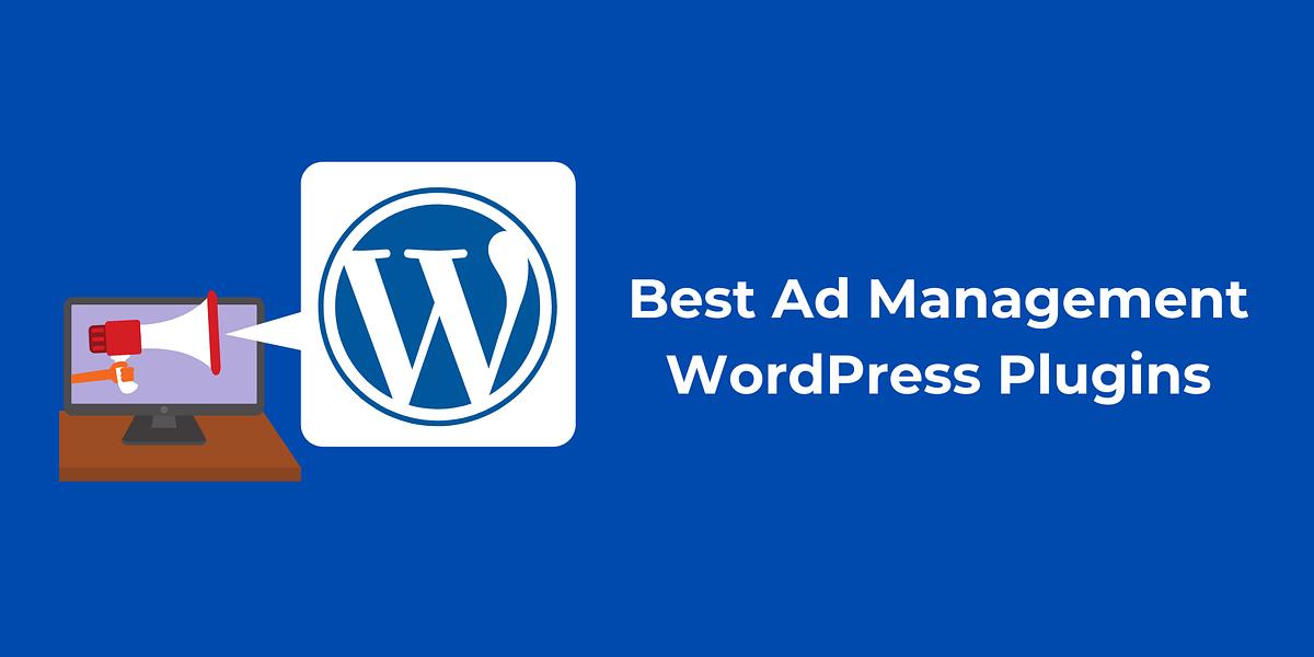 Top 5 Powerful Advertisement Management WordPress Plugins