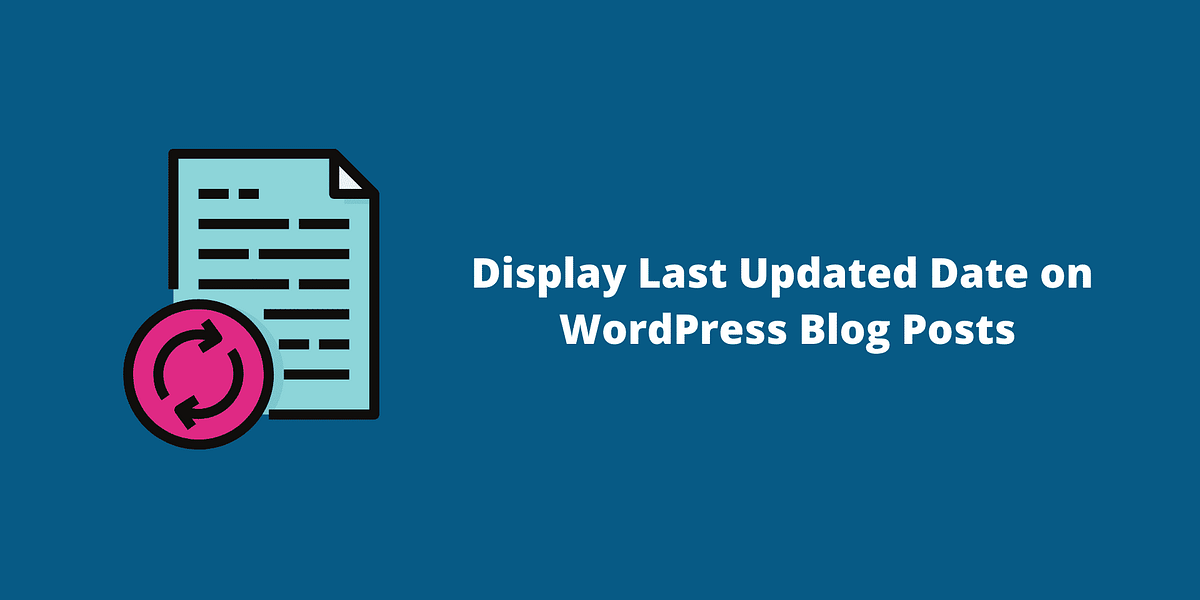 How To Show Last Updated Date Above WordPress Blog Posts