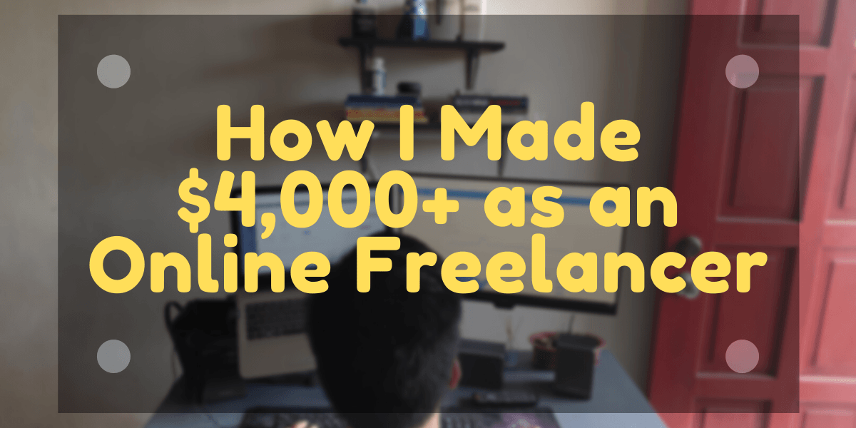 How I Made $4,000+ as an Online Freelancer