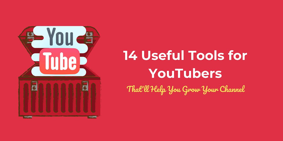 14 Smart & Useful Tools to Grow Your YouTube Channel