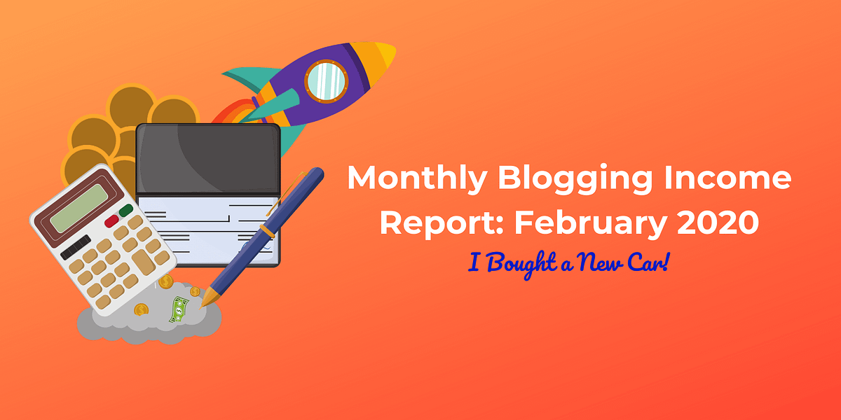 Monthly Blogging Income Report: February 2020