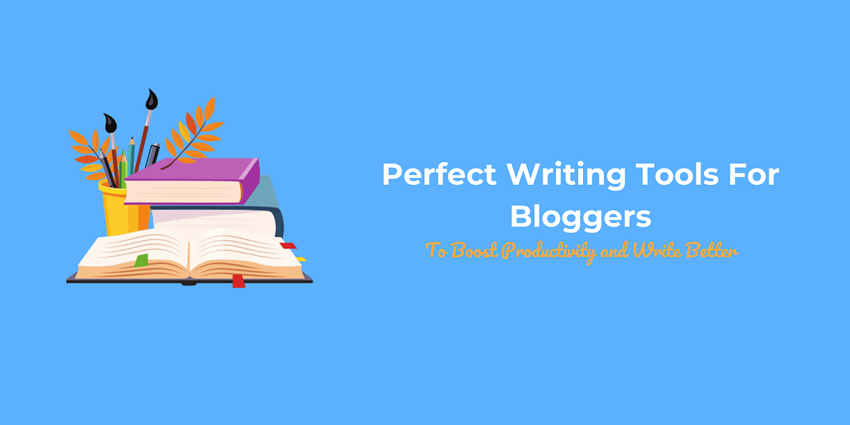 14 Powerful Content Writing Tools For Bloggers