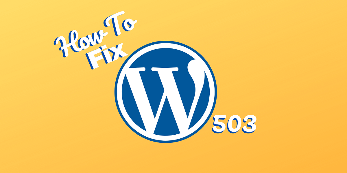 Do This to Fix 503 Service Unavailable Issue in WordPress