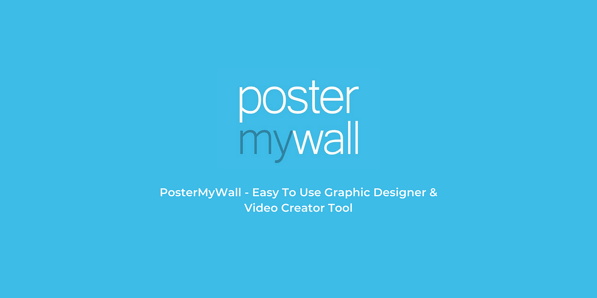PosterMyWall: Quickly Create Graphics and Videos Online