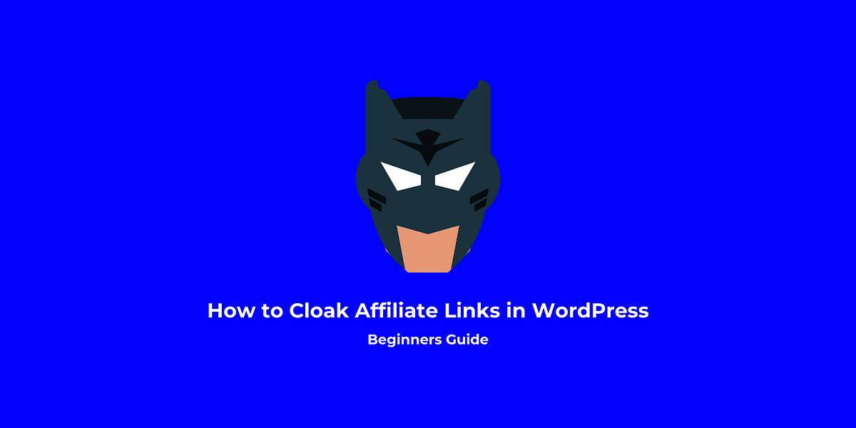 How to Cloak Affiliate Links in WordPress: Step-by-Step