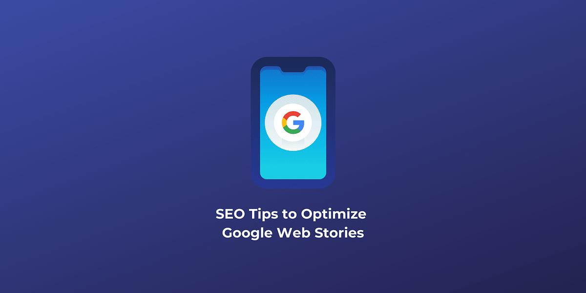 Google Web Stories SEO Guide [2021 Update]