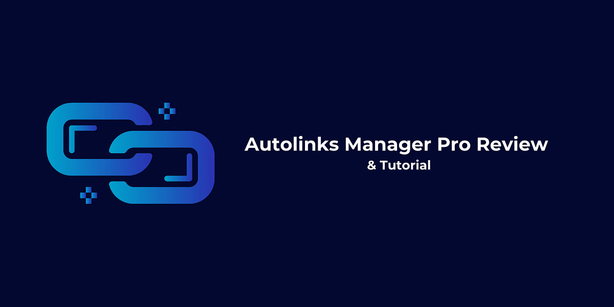 AutoLinks Manager Pro Review: Interlink Automation Plugin