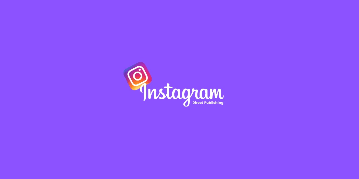 7 Best Instagram Direct Publishing and Scheduling Tools