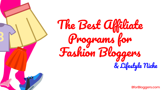 3 Best Affiliate Programs For Fashion / Lifestyle Niche Blogs