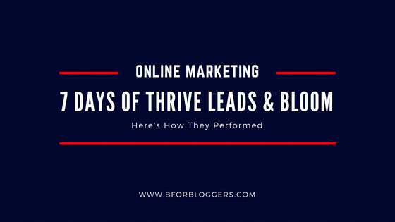 7 Days of Thrive Leads vs Bloom : Here's How They Performed