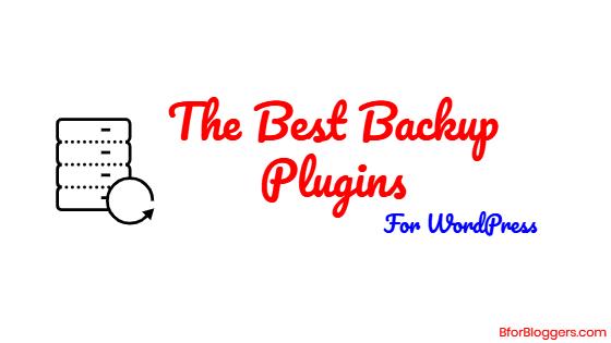 5 Best WordPress Backup Plugins To Safeguard Your Hard Work