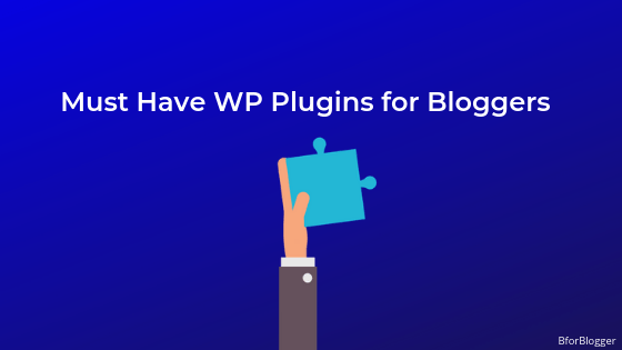 12 Must-Have WordPress Plugins to Install on a New Blog