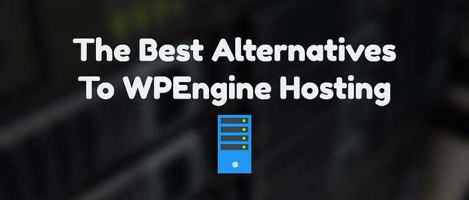 Best Alternative To WPEngine Hosting