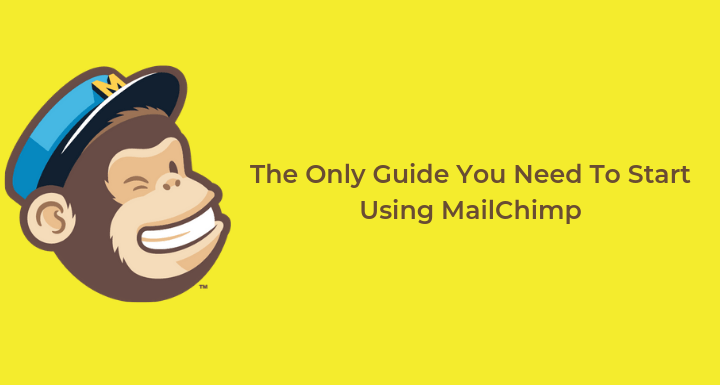 MailChimp Tutorial: How To Get Started & Beyond